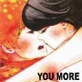 YOU MORE