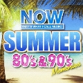 NOW SUMMER -80's & 90's メモリーズ-