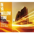 IN YA MELLOW TONE official bootleg vol.3 mixed by DJ Chika a.k.a. Inherit CD