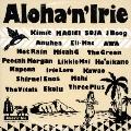 Aloha'n'Irie ~From Sweet Hawaii Nei~