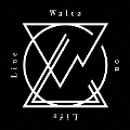 Waltz on Life Line [CD+DVD]<初回限定盤>