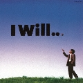I Will... +2<生産限定盤>