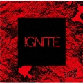 IGNITE [CD+DVD]<初回限定盤:B>