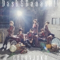 Dash&Daaash!! [CD+DVD]<初回限定盤A>