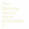 WATCH YOUR BLINDSIDE 2<初回限定仕様>