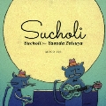 Sucholi feat.Yasuda Tetsuya <10th Anniversary Edition>