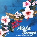 Aloha Breeze ~Hawaiian Love Story~