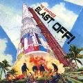 BLAST OFF! [CD+DVD]<初回限定盤>