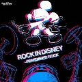 ROCK IN DISNEY ~REMEMBER ROCK
