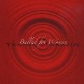 Ballad for Woman ~女性のためのバラード集~<期間限定特別価格盤>