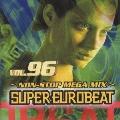 SUPER EUROBEAT VOL96~NON-STOP MEGA MIX~