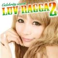 Celebrity presents LUV RAGGA 2