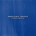 マーキュリック・ダンス~躍動の踊り
