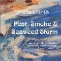 Osmo Tapio Raihala: Peat, Smoke & Seaweed Storm