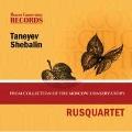 Taneyev: String Quartet No.6; Shebalin: String Quartet No.4