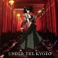 UNDER THE KYOTO