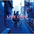 LIVE LOVE [CD+DVD]