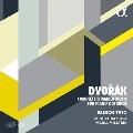 ドヴォルザーク: ピアノと弦楽のための室内楽作品全集