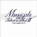 Musicals on Takarazuka -studio recording selection III-