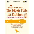Mozart: The Magic Flute for Children