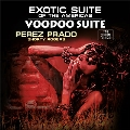 Exotic Suite of the Americas/Voodoo Suite
