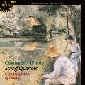 String Quartets - Chausson, D'Indy
