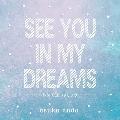 ゆめで逢いましょう~SEE YOU IN MY DREAMS~<限定盤>