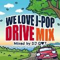 WE LOVE J-POP DRIVE MIX Mixed by DJ QT