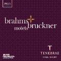 Brahms & Bruckner: Motets<限定盤>