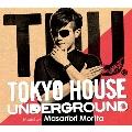 TOKYO HOUSE UNDERGROUND mixed by MASANORI MORITA