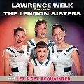 Lawrence Welk Presents: The Lennon Sisters and Let's Get Acquainted
