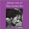 """""""Keiner wie er"""" - Max Lorenz Live"""