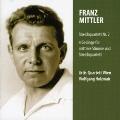 F.Mittler: 4 Gesange fur Mittlere Stimme und Streichquartett nach Hermann Hesse, String Quartet No.2