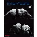 intoxicate 2018年6月号 [オンライン提供]<限定100冊>
