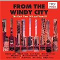 FROM THE WINDY CITY: The Best Time of Jazz Piano III<タワーレコード限定>