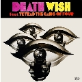 DEATH WISH feat. TETRAD THE GANG OF FOUR<限定盤>
