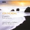 Jon Nordal: Choralis - Orchestral Works