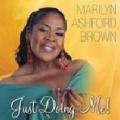 Marilyn Ashford-Brown/Just Doin' Me [884501191173]