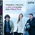 Milhaud, Martinu - Complete Works for String Trio