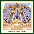 "Organ Gloriasa - Concert four Europe - A Concert on the Historical ""Great Buergy Organ of 1787"""