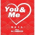 You & Me -恋のうた- Mixed by DJ FOREVER