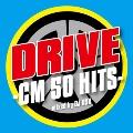 DRIVE -CM 50 HITS- Mixed by DJ ASH