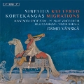 シベリウス: クレルヴォ Op.7; コルテカンガス: 「移住者たち」, 他