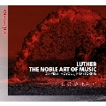 Luther: The Noble Art of Music