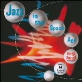 Jazz In The Space Age<限定盤>