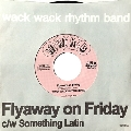 Flyaway on Friday c/w Something Latin