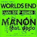 WORLD'S END feat.dodo(LUV STEP REMIX)-Remix by HIROSHI FUJIWARA<数量限定盤>
