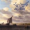 Le Souffle du Nord - Organ Works by Sweelinck, Lubeck, Boehm, etc