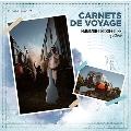 CARNETS DE VOYAGE(旅へのチケット)~ボヤージュ 旅から生まれた音楽(ものがたり) [LP+CD]