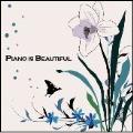 PIANO IS BEAUTIFUL